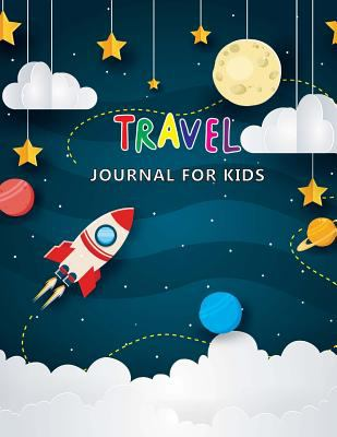 Travel Journal for Kids: Space Adventure, Summer Journal with Prompts for Writing & Drawing or Photo Travel Journal, Vacation Diary for Kids, Diary ..