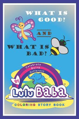 What is Good? -and- What is Bad? (Lulu Baba) (Volume 1)