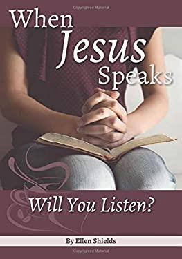When Jesus Speaks: Will You Listen
