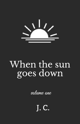 When the sun goes down (Volume 1)