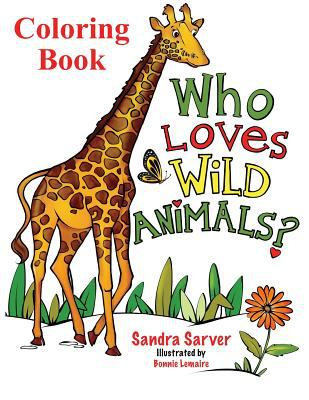 Who Loves Wild Animals? Coloring Book