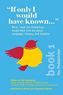 """If Only I Would Have Known..."": What I wish the Pediatrician would have told me about Language, Literacy, and Dyslexia."