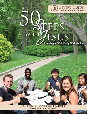 50 Steps With Jesus Believer's Guide: Learning to Walk Daily With the Lord: 8 Week Spiritual Growth Journey