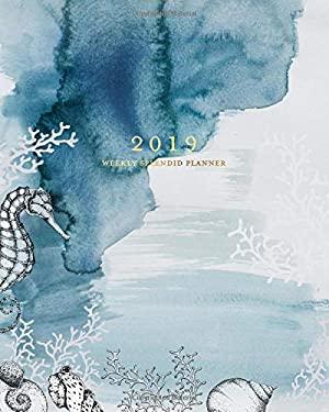 2019 Weekly Splendid Planner: Blue Watercolor Underwater Ocean Weekly Dated Agenda Diary Book, 12 Months, January - December 2019