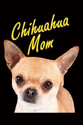 Dog Mama Journals - Chihuahua Mom: 100 Page Lined Notebook -  6 x 9