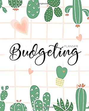 Budgeting Planner: Cute Cactus 12 Month Budget Planner Journal Finance Workbook, Money Organizer, Debt Tracker (Expense Tracker Budget Planner)