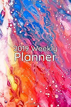 2019 Weekly Planner: Trusty tie dye crazy colorful calendar - keeps your days and weeks straight for students, moms or anyone a little daydream in the