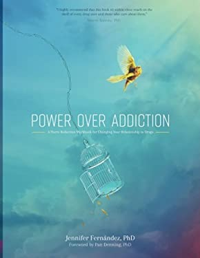 Power Over Addiction: A Harm Reduction Workbook for Changing Your Relationship with Drugs