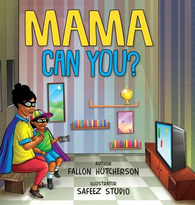 Mama Can You?