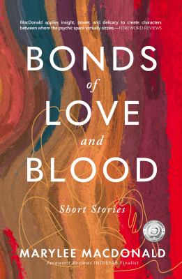 Bonds of Love and Blood: Short Stories