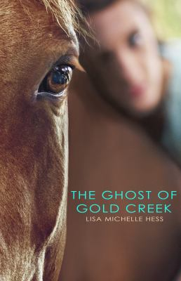 The Ghost of Gold Creek