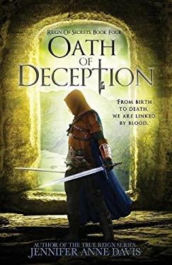 Oath of Deception: Reign of Secrets, Book 4