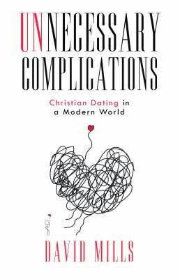Unnecessary Complications: Christian Dating in a Modern World