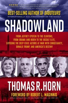 Shadowland: From Jeffrey Epstein to the Clintons, from Obama and Biden to the Occult Elite: Exposing the Deep-State Actors at War with Christianity, D