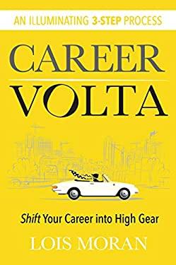 Career VOLTA: Shift Your Career Into High Gear