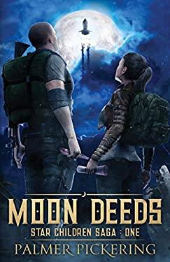 Moon Deeds: Star Children Saga : One