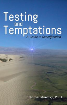 Testing and Temptations: A Guide to Sanctification