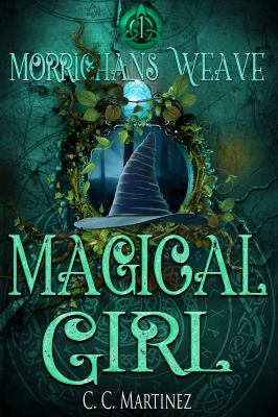 Morrighans Weave: Magical Girl (Volume 1)