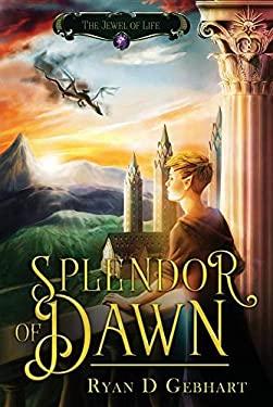 Splendor of Dawn (Jewel of Life)