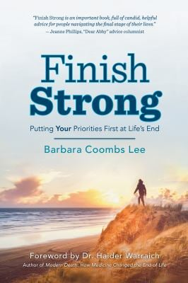 Finish Strong: Putting YOUR Priorities First at Lifes End