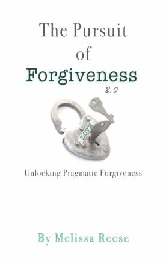 The Pursuit of Forgiveness 2.0: Unlocking Pragmatic Forgiveness