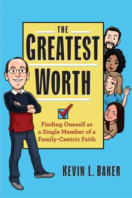 The Greatest Worth: Finding Oneself as a Single Member of a Family-Centric Faith