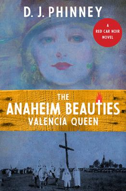 The Anaheim Beauties Valencia Queen (A Red Car Noir Series)