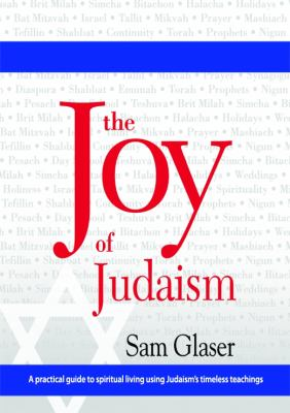 The Joy of Judaism: A practical guide to spiritual living using Judaism's timeless teachings