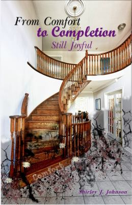 From Comfort to Completion: Still Joyful