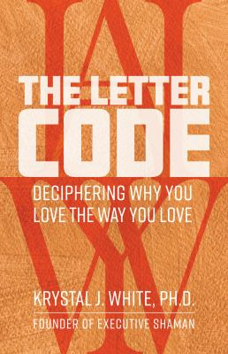 The Letter Code: Deciphering Why You Love the Way You Love