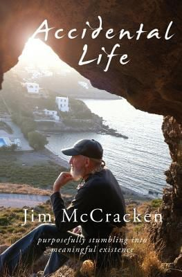 Accidental Life: Purposefully Stumbling into Meaningful Existence