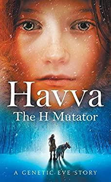 Havva: The H Mutator (Genetic Eve)