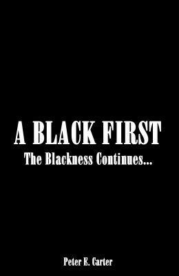 A BLACK FIRST: The Blackness Continues...