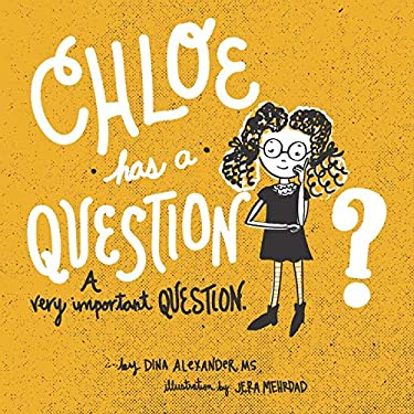 Chloe has a Question, A Very Important Question