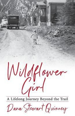 Wildflower Girl: A Lifelong Journey Beyond the Trail