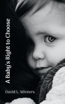 A Baby's Right to Choose