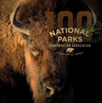 National Parks Conservation Association: A Century of Impact