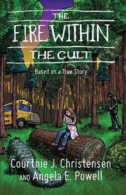 The Fire Within The Cult: Based on a True Story