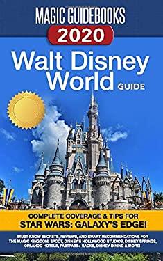 Magic Guidebooks Walt Disney World Guide 2020: Insider Secrets, FastPass+ Hacks, Disney Dining Guide, Magic Kingdom, Epcot, Disney's Hollywood Studios