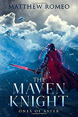 The Maven Knight: Ones of Aster (The Maven Knight Trilogy)