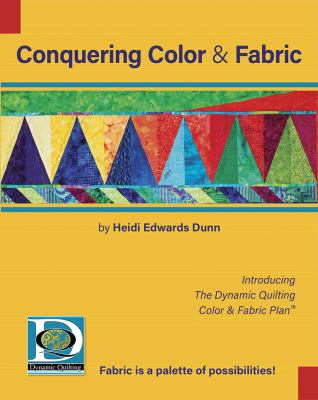 Conquering Color and Fabric: Introducing the Dynamic Quilting Color and Fabric Plan