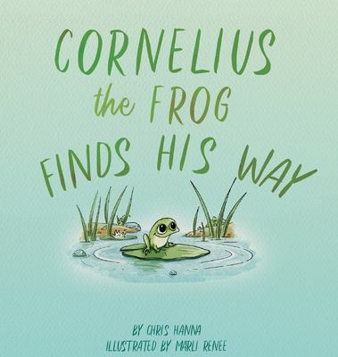Cornelius the Frog Finds His Way