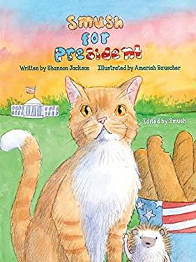 Smush For President