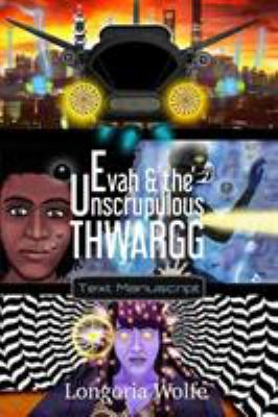 Evah & the Unscrupulous Thwargg (Text Manuscript)
