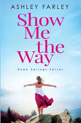 Show Me the Way (Hope Springs)
