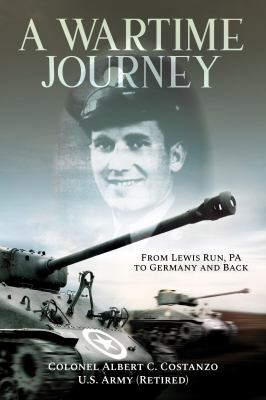 A Wartime Journey From Lewis Run, PA to Germany and Back: World War II Combat Experiences of Staff Sergeant Nataline Piscitelli