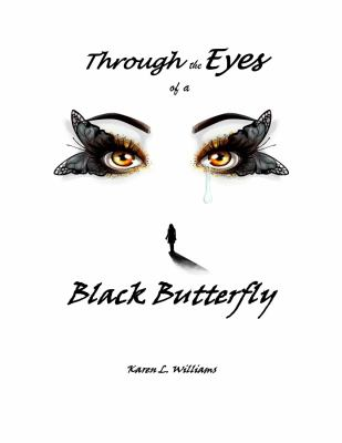 Through the Eyes of a Black Butterfly (A Beautiful Black Butterfly)