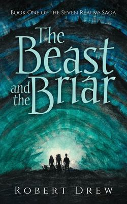 The Beast and the Briar: Book One of the Seven Realms Saga