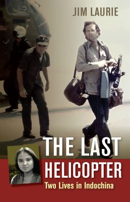 The Last Helicopter: Two Lives in Indochina