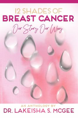 12 Shades of Breast Cancer: Our Story, Our Way